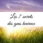 Les 7 secrets des gens heureux
